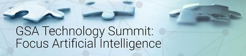 "The GSA 2019 Technology Summit: ""Focus on Artificial Intelligence"""